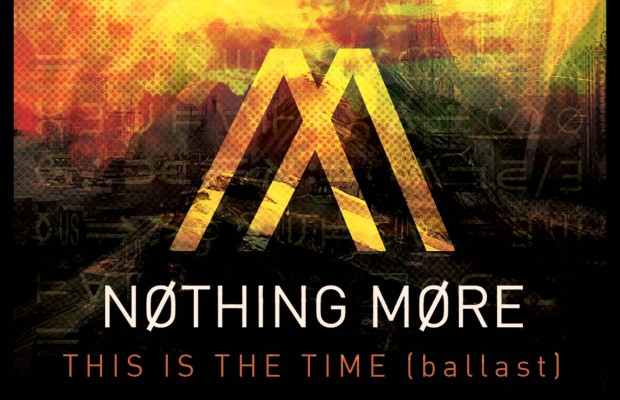 """This is the Time (Ballast)"" by Nothing More"